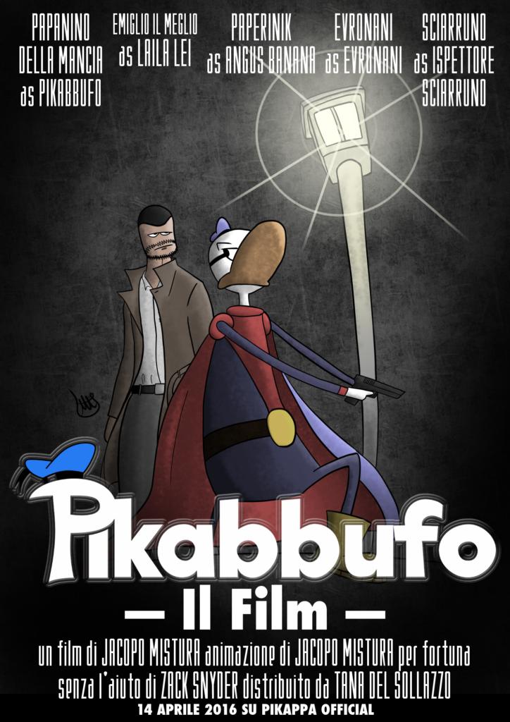 Pikabbufo il Film locandina con scritte di Jacopo Mistura